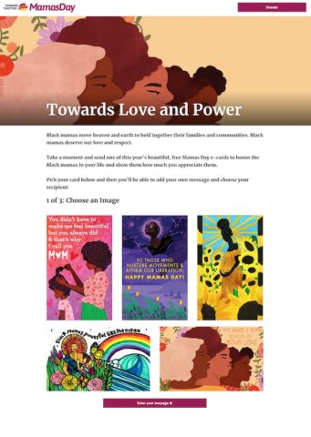 The Mamas Day eCard campaign designs are all very colorful and designed by an illustrator, celebrating strong black women.