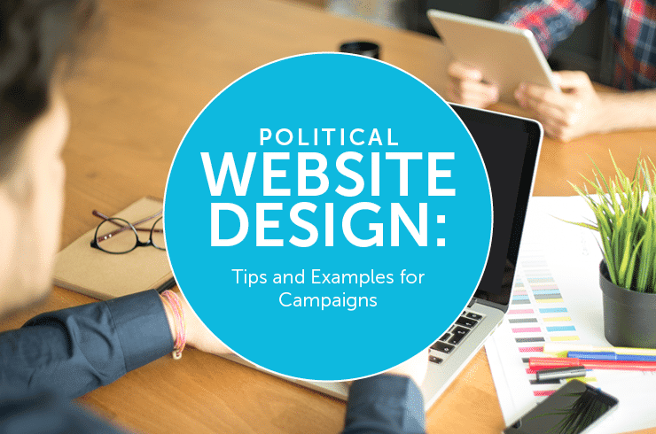 Political Website Design: Tips and Examples for Your Campain
