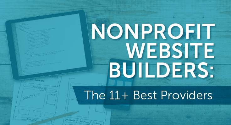 Find the nonprofit website builder you need with these recommendations of the best providers.