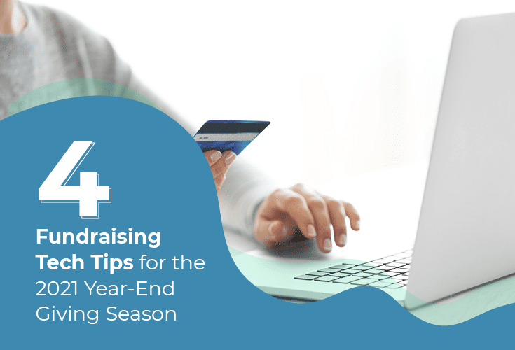 Improve your end of the year fundraising with these four tech tips.