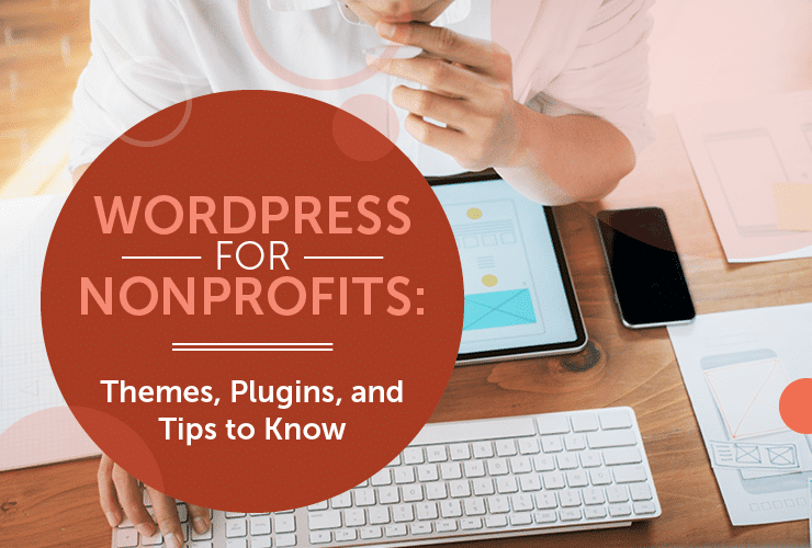 Here's everything you need to know about WordPress for nonprofits.