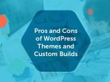 Pros and Cons of WordPress Themes