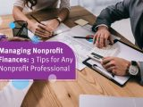 Managing nonprofit finances is a tricky but critical task to get right.