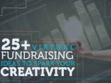 Learn about these 25+ virtual fundraising ideas to spark your creativity.