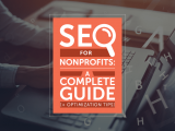 Learn how SEO for nonprofits can earn your nonprofit more supporters with these best practices.